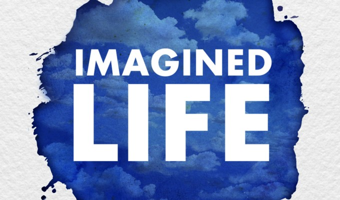 Introducing Imagined Life fromWondery